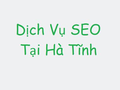 Dịch Vụ SEO tại Hà Tĩnh